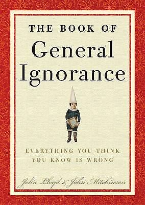 The Book of General Ignorance  (ExLib) by Mitchinson, John; Lloyd, John