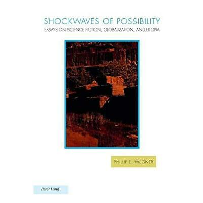 Shockwaves of Possibility: Essays on Science Fiction, Globalization, and Utopia