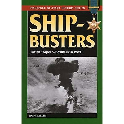 Ship-Busters: British Torpedo-Bombers in WWII - Paperback NEW Ralph Barker 2010-