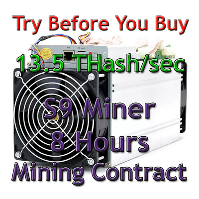 8 Hours Mining Contract -13.5 TH/s antMiner S9 Bitmain BITCOIN BTC