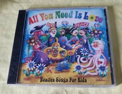 All You Need Is Love: Beatles Songs for Kids by Various Artists (CD 1999) NEW .
