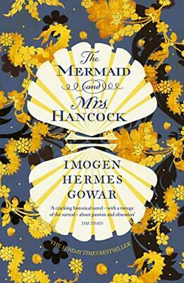 The Mermaid and Mrs Hancock: the absolutely spellbind... by Gowar, Imogen Hermes