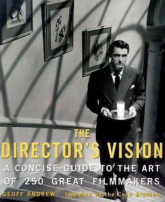 The Director's Vision : A Concise Guide to the Art of 250 Great Filmmakers