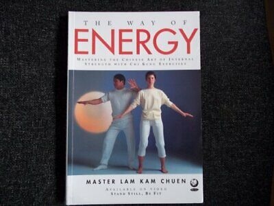 The Way of Energy Mastering the Chinese Art of In... by Lam, Kam Chuen Paperback