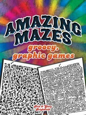Amazing Mazes: Groovy, Graphic Games (Dover Children's A... by Brightfield, Rick