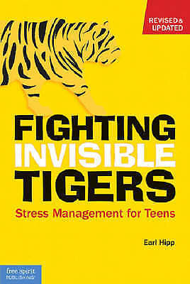 Fighting Invisible Tigers: Stress Management for Teens by Earl Hipp (Paperback).