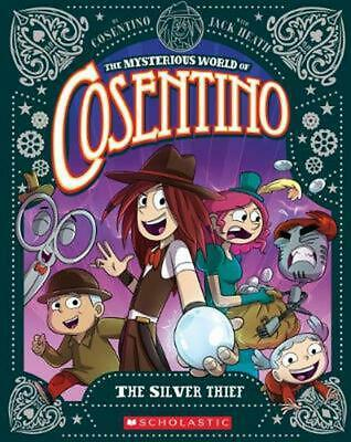 The Mysterious World of Cosentino #4: The Silver Thief by Cosentino Paperback Bo