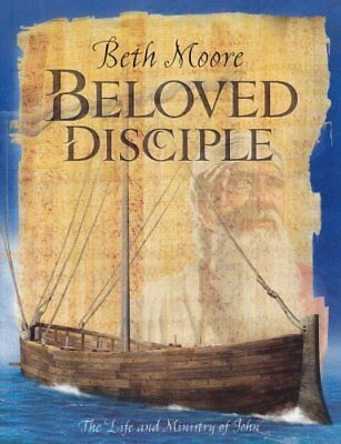 Beloved Disciple (Bible Study Book): The Life and Ministry of John by Moore,…