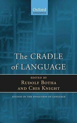 The Cradle of Language (Studies in the Evolution of Language) Paperback Book The
