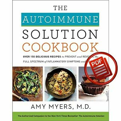 The Autoimmune Solution Cookbook Over 150 Delicious Recipes [PDF FAST BY EMAIL]