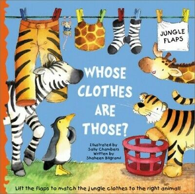 Whose Clothes Are Those? (Jungle Flap Books) by Bilgrami, Shaheen Book The Cheap