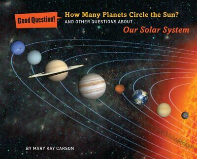 How Many Planets Circle the Sun? (Good Question! (Quality ... by Mary Kay Carson