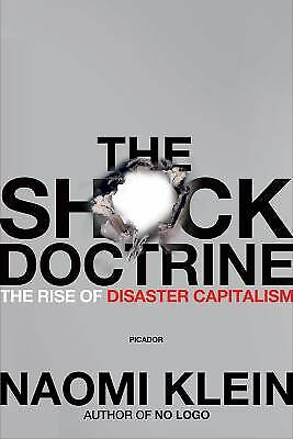 The Shock Doctrine: The Rise of Disaster Capitalism  (NoDust) by Klein, Naomi
