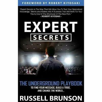 Expert Secrets: The Underground Playbook for Creating a Mass Movement of People