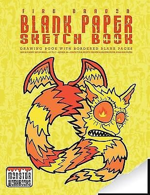 Fire Dragon - Blank Paper Sketch Book - Drawing Book Bordere by Workbooks Monste