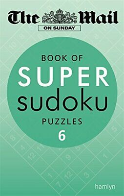 The Mail on Sunday: Book of Super Sudoku Puzzles 6 by Daily Mail Book The Cheap
