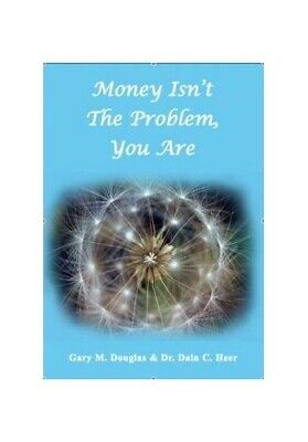 Money Isn't the Problem, You are by Gary Douglas Book The Cheap Fast Free Post