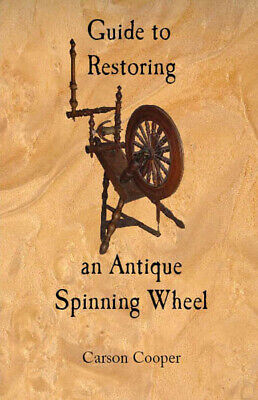 BOOK Guide to Restoring an Antique Spinning Wheel