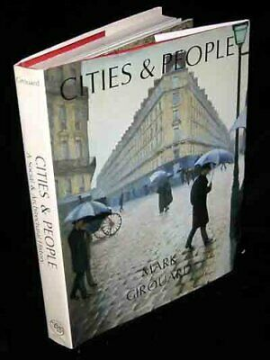 Cities and People: A Social and Architectural History by Girouard Hardback Book
