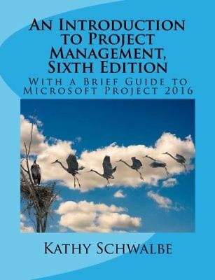 An Introduction to Project Management Sixth Edition by Schwalbe Kathy