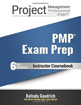 PMP Exam Prep Instructor Coursebook: For PMBOK Guide 6th Edition by Goodrich…