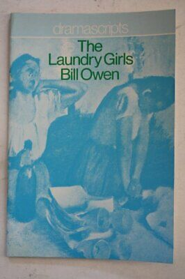The Laundry Girls (Dramascripts) by Owen, Bill Paperback Book The Cheap Fast