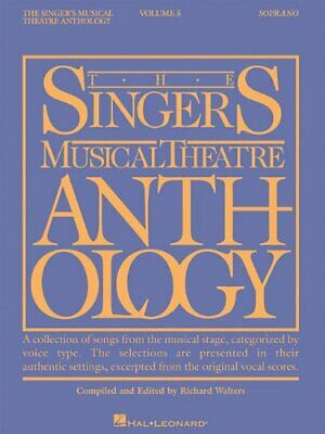 The Singer's Musical Theatre Anthology - Volume 5: Sopran... by Walters, Richard