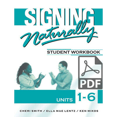 "Signing Naturally: Student Workbook, Units 1-6 ""PDF by email"""
