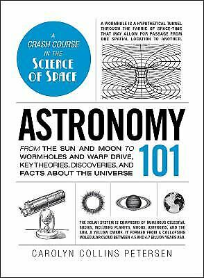 Astronomy 101 : From the Sun and Moon to Wormholes and Warp Drive, Key...