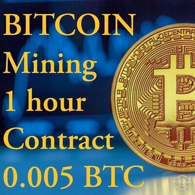 BITCOIN Mining 1 Hour Contract - 0.005 BTC guaranteed the same day.