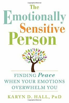 The Emotionally Sensitive Person: Finding Peace When Your E... by Hall, Karyn D.