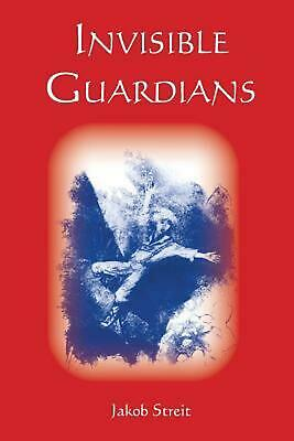 Invisible Guardians by Jakob Streit (English) Paperback Book Free Shipping!