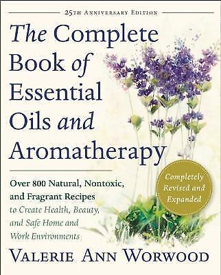 New, The Complete Book of Essential Oils and Aromatherapy, Revised and Expanded: