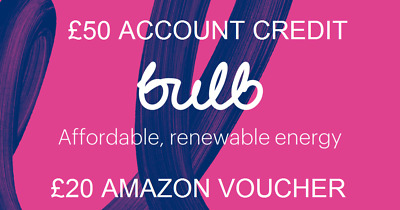 £20 AMAZON VOUCHER! PLUS £50 Credit when you switch to BULB (No contract!)