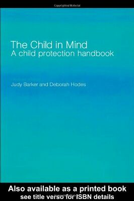 The Child in Mind: A Child Protection Handbook by Hodes, Deborah Paperback Book