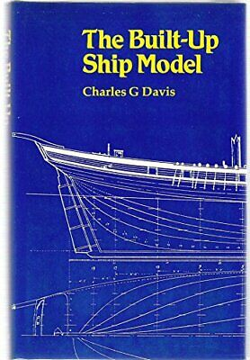 The Built-Up Ship Model by Davis, Charles G. Hardback Book The Cheap Fast Free