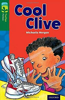 Oxford Reading Tree TreeTops Fiction: Level 12: Cool Clive by Morgan, Michaela