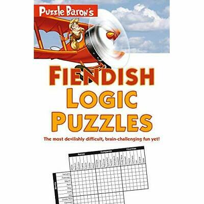 Puzzle Baron's Fiendish Logic Puzzles Puzzle Baron (Corporate Author)