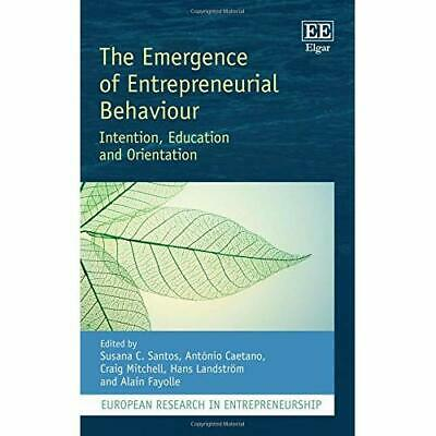 The Emergence of Entrepreneurial Behaviour: Intention, Education and Orientation
