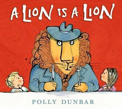 A Lion Is a Lion by Dunbar, Polly Book The Cheap Fast Free Post