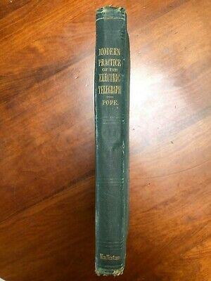 Modern Practice of the Electric Telegraph Pope 1891 Morse CW Reference