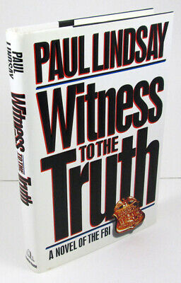 Fine SIGNED 1st; Witness to the Truth by Paul Lindsay; FBI Agent author debut