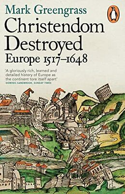 Christendom Destroyed: Europe 1517-1648 by Greengrass, Mark Book The Cheap Fast