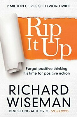 Rip It Up: Forget positive thinking, it's time for positi... by Wiseman, Richard