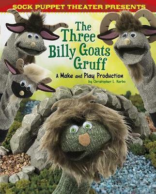 Sock Puppet Theater Presents the Three Billy Goats Gruff: A Make & Play Producti