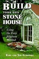 Build Your Own Stone House : Using the Easy Slipform Method