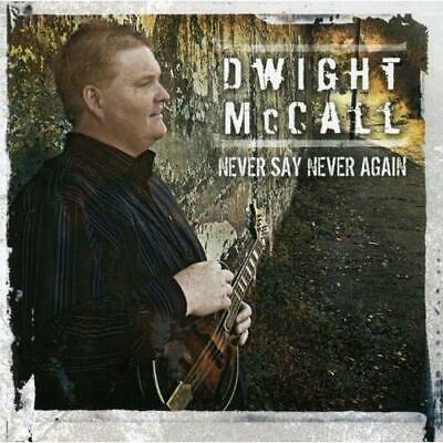 Never Say Never Again Dwight Mccall Audio CD