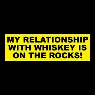 """Funny """"MY RELATIONSHIP WITH WHISKEY IS ON THE ROCKS"""" bourbon STICKER sign, bar"""