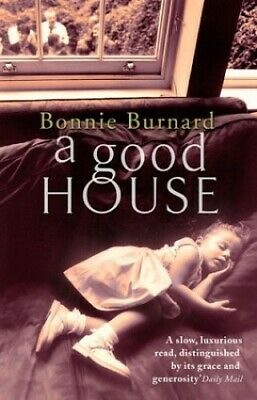 A Good House by Burnard, Bonnie Paperback Book The Cheap Fast Free Post