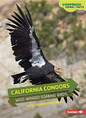 California Condors: Wide-Winged Soaring Birds by Laura Hamilton Waxman (English)